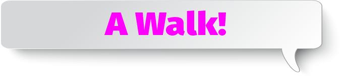 A - A Walk
